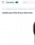 Captura de https://www.carrefour.es/cepillo-para-pelo-braun-satin-hair/100401404/p?gclid=CjwKCAiAk4XUBRB5EiwAHBLUMZ9wLKt3ZpPQJsqS9NtvSudX9NaOtMpH2E0FfAI5FAAaW7Ry_wIjvhoC7_QQAvD_BwE&gclsrc=aw.ds